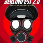Berlino Est 2.0: così Federico Cenci racconta il lockdown